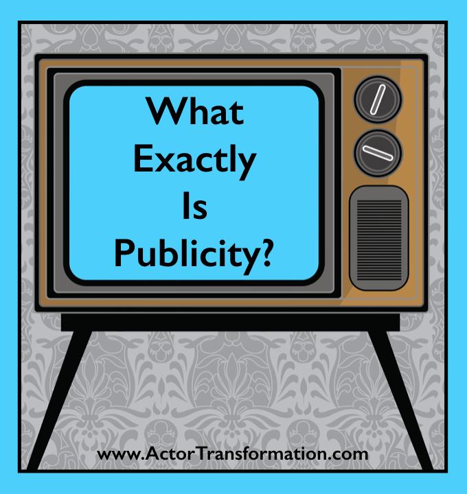 whatexactlyispublicity-www-actortransformation-com