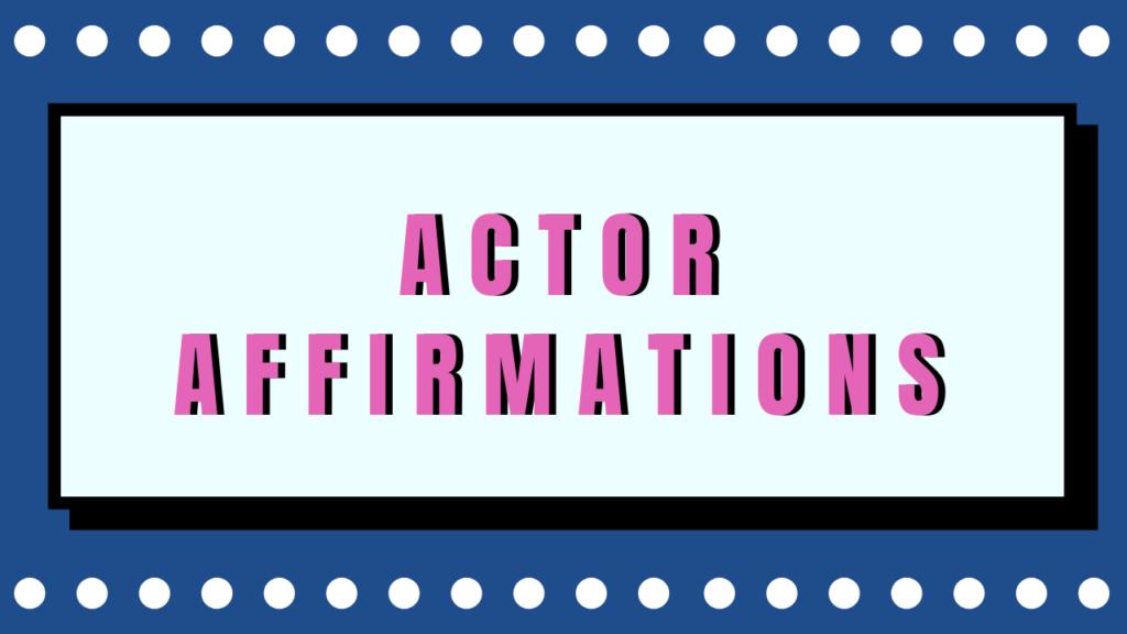 Actor-Affirmations
